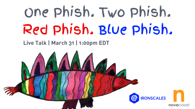 One Phish. Two Phish. Red Phish. Blue Phish.