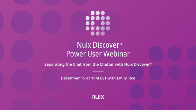Separating the Chat from the Chatter with Nuix Discover