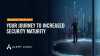 Security Redefined: The Journey to Increased Security Maturity