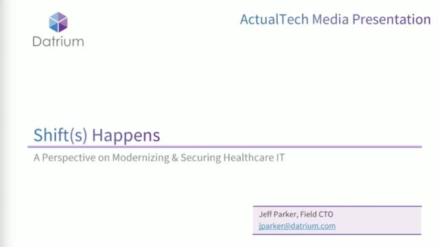 Shift(s) Happen: A Perspective on Modernizing & Securing Healthcare IT
