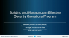 Building and Managing an Effective Security Operations Program