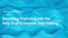 How Nielsen is Becoming Predictive with the Help of an Enterprise Data Catalog