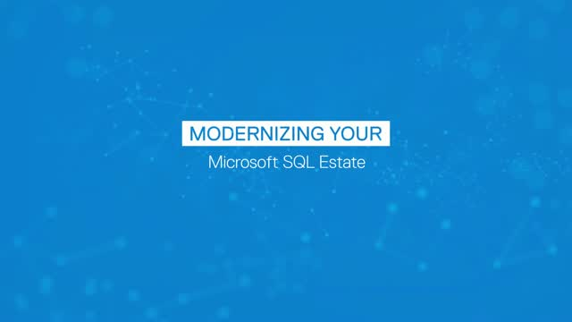 Modernizing Your Microsoft SQL Estate