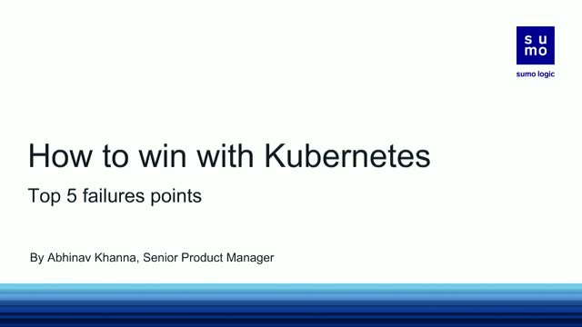 How to win with Kubernetes - The Top 5 Kubernetes Failure Points