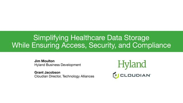 HIMSS - Simplifying Healthcare Data Storage with Hyland and Cloudian