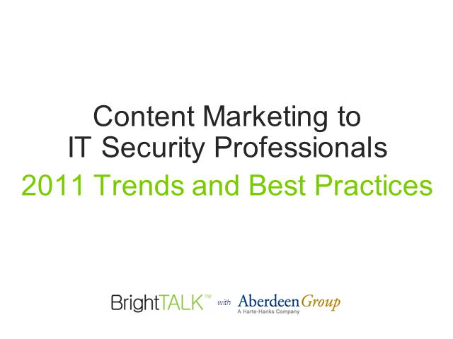 Content Marketing to IT Security Professionals: 2011 Trends and Best Practices