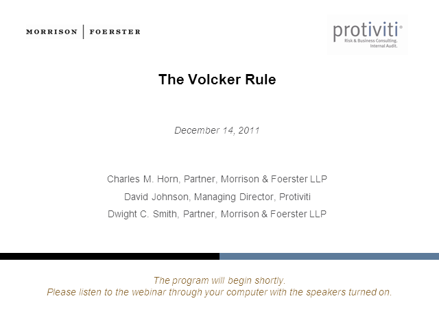 The Volcker Rule - a webinar by Protiviti and Morrison & Foerster LLP