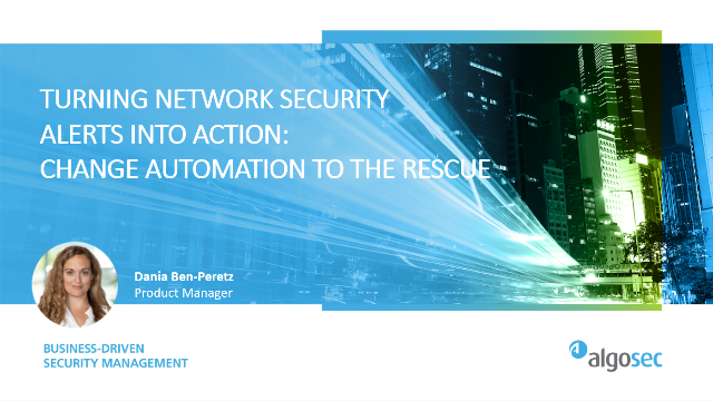 Turning network security alerts into action: Change automation to the rescue