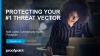 Protect your #1 Threat Vector : Email Security