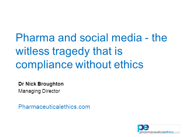 Pharma and Social Media - the Witless Tragedy that is Compliance without Ethics