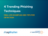 4 Trending Phishing Techniques: Real-Life Examples and Tips for Detection