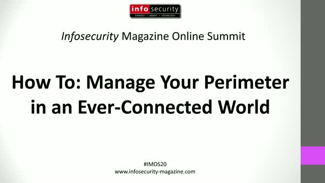 #IMOS20 How To: Manage Your Perimeter in an Ever-Connected World