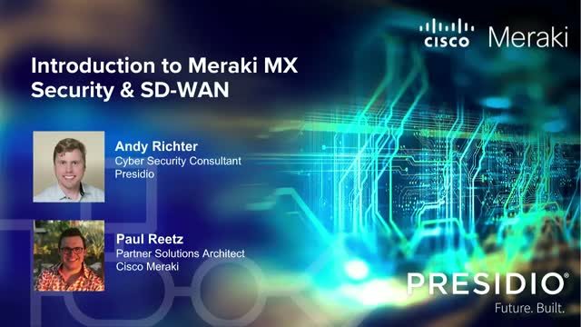 Introduction to Meraki Cloud-Managed Security & SD-WAN