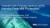 Integrated Data Protection Appliance (IDPA) Hands-Free VM Protection