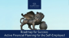 Roadmap for Success: Active Financial Planning for the Self-Employed