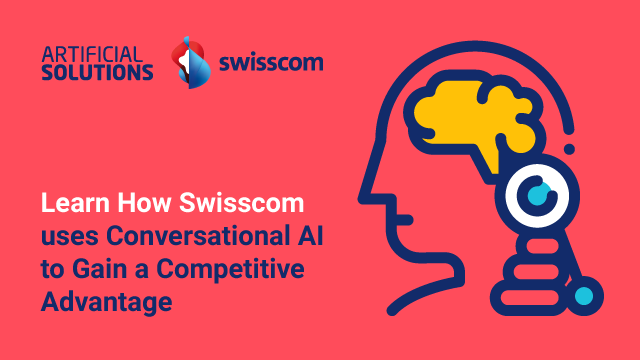 Learn How Swisscom uses Conversational AI to Gain a Competitive Advantage