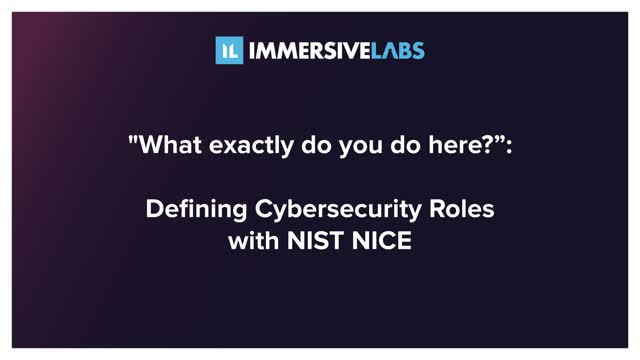 """What exactly do you do here?"": Defining Cybersecurity Roles with NIST NICE."