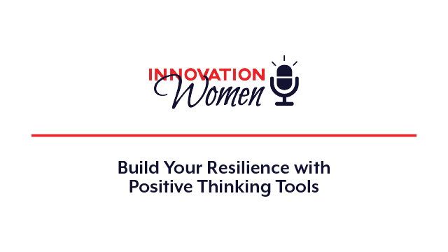 Build Your Resilience With Positive Thinking Tools