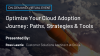 Optimize Your Cloud Adoption Journey: Paths, Strategies & Tools