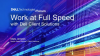 Work at Full Speed with Dell Client Solutions