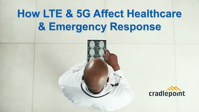 How LTE and 5G Affect Healthcare and Emergency Response