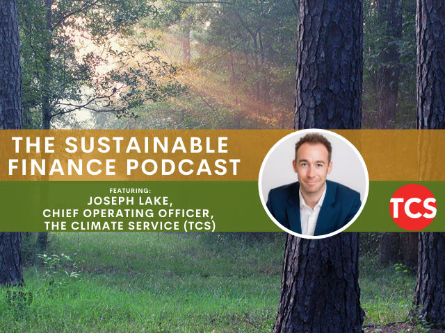 EP 73: Climate Risk Is a Present and Future Business Critical Issue