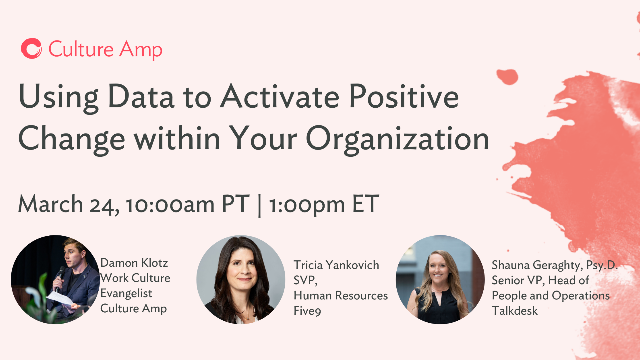 Using Data to Activate Positive Change within Your Organization
