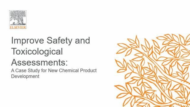 Improve Safety and Toxicological Assessments: New Chemical Product Development