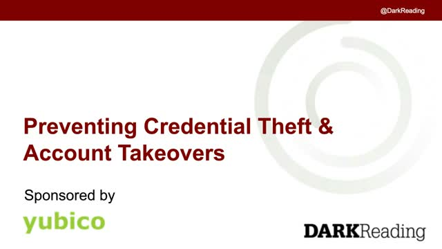 Dark Reading: Preventing Credential Theft and Account Takeovers