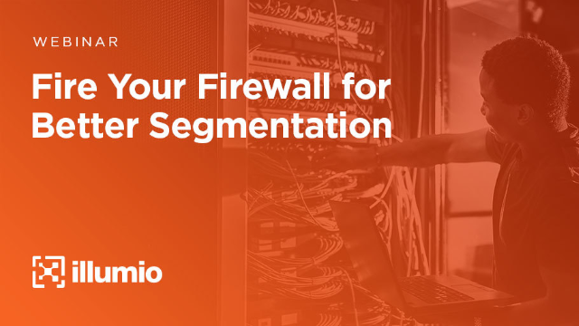 Fire Your Firewall for Better Segmentation
