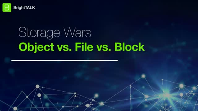 Storage Wars: Object vs. File vs. Block