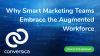 Why Smart Marketing Teams Embrace the Augmented Workforce