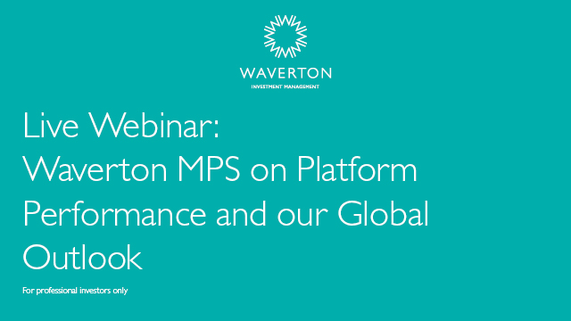 Waverton MPS on Platform Performance and Global Outlook