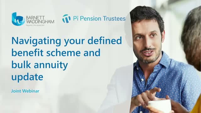 Navigating your defined benefit scheme and bulk annuity update