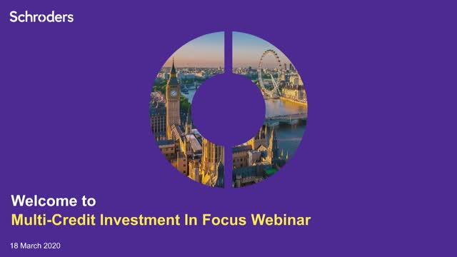 Schroders Multi-Credit Investment In Focus Webinar