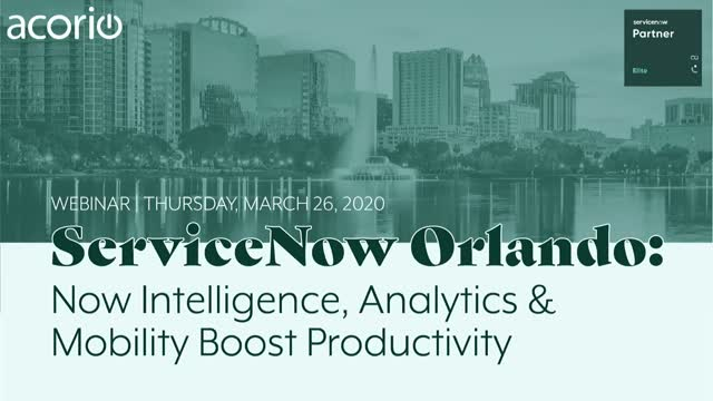 ServiceNow Orlando: Now Intelligence, Analytics & Mobility Boost Productivity