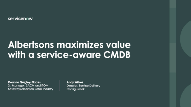 Albertsons Maximizes Outcomes and Value with a Service-Aware CMDB
