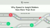 Why Speed to insight Matters Now More Than Ever