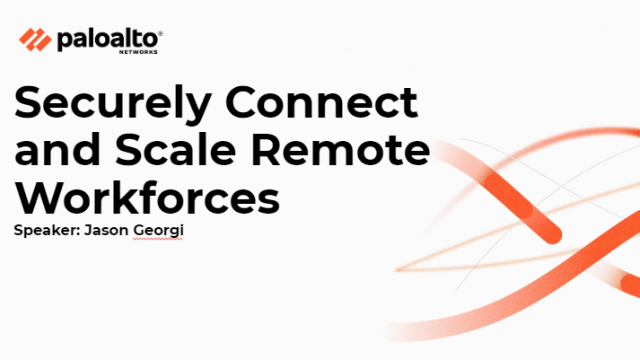 Securely Connect and Scale Remote Workforces