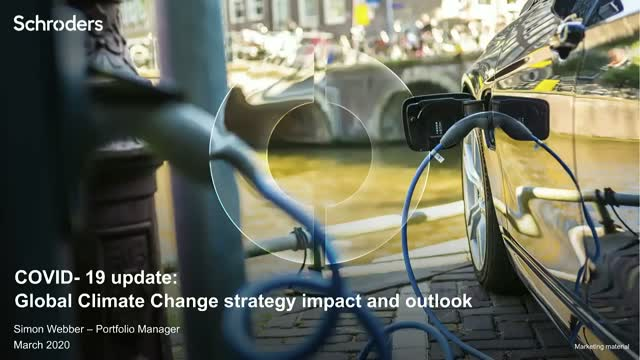 COVID19 update: Schroders' Global Climate Change strategy