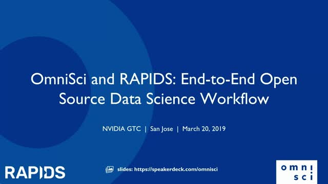 GTC 2019: OmniSci & RAPIDS: End-to-End Open Source Data Science Workflow