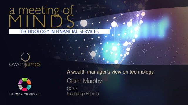 Owen James: Mindful of Technology in Financial Services -A Wealth Manager's View