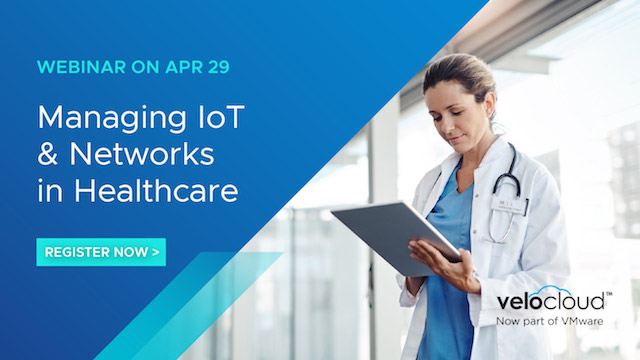 Managing IoT & Networks in Healthcare- Now & in the Future