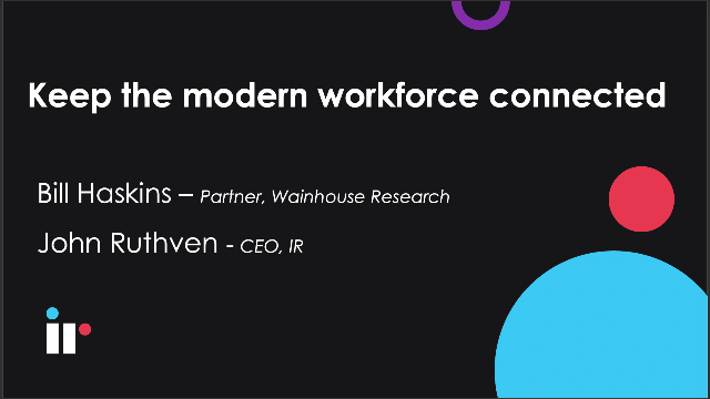Keep the modern workforce connected