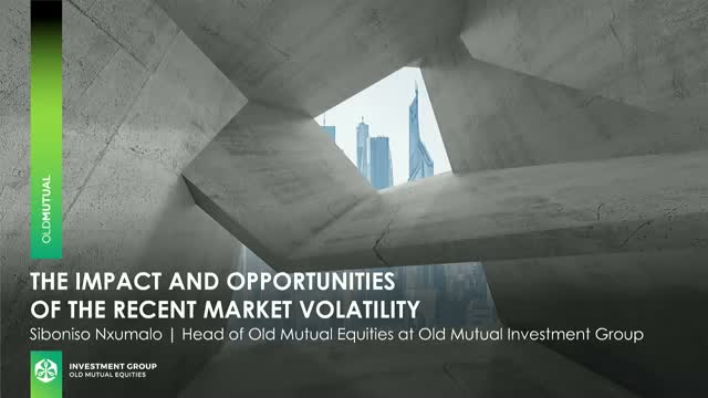 The impact and opportunities of the recent market volatility