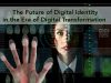 The Future of Digital Identity in the Era of Digital Transformation