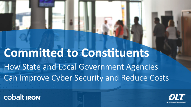 Committed to Constituents: How Gov't Agencies Reduce Cyber Risks and Costs*