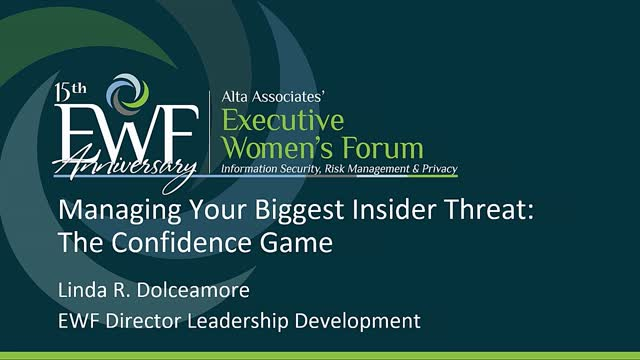 The Confidence Game: Managing your biggest insider threats