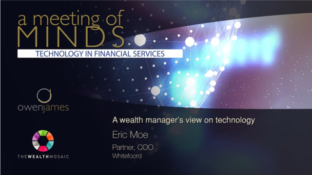 Owen James: Mindful of Technology in Financial Services- A Wealth Manager's View