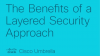 The Benefits of a Layered Security Approach